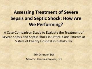 Assessing Treatment of Severe Sepsis and Septic Shock: How Are We Performing
