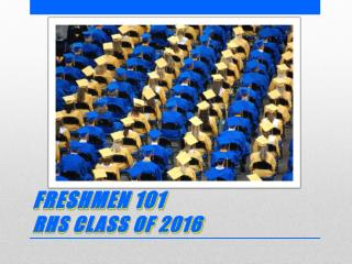 FRESHMEN 101 Rhs  Class of 2016