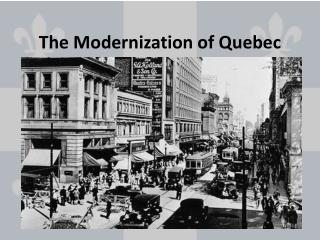 The Modernization of Quebec
