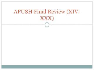 APUSH Final Review (XIV-XXX)