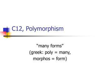 C12, Polymorphism