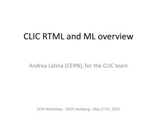 CLIC RTML and ML overview