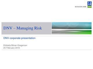 DNV � Managing Risk