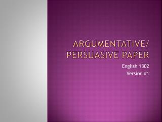Argumentative/ persuasive paper
