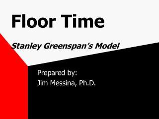 Floor Time Stanley Greenspan's Model