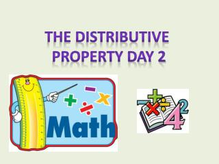 The Distributive  Property Day 2