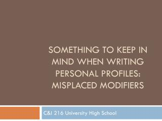 Something to Keep in Mind when writing personal profiles: Misplaced Modifiers