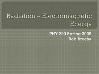 Radiation – Electromagnetic Energy