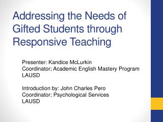 Addressing the Needs of Gifted Students through Responsive Teaching�