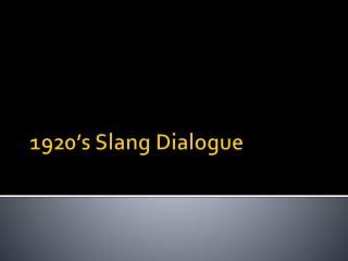 1920�s Slang Dialogue