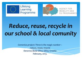 Reduce ,  reuse ,  recycle in our school  &  local comunity