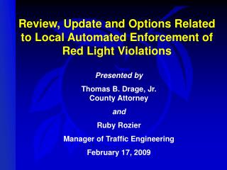 Review, Update and Options Related to Local Automated Enforcement of Red Light Violations