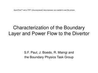 Characterization of the Boundary Layer and Power Flow to the Divertor