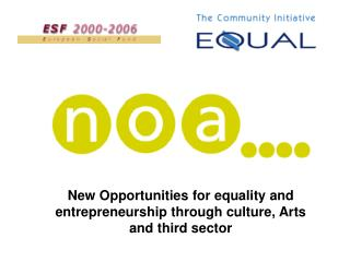 New Opportunities for equality and entrepreneurship through culture, Arts and third sector