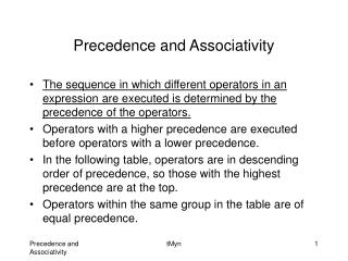 Precedence and Associativity