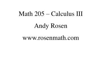 Math 205 – Calculus III Andy Rosen rosenmath