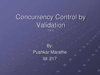 Concurrency Control by Validation (18.9)