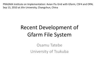 Recent Development of Gfarm  File System