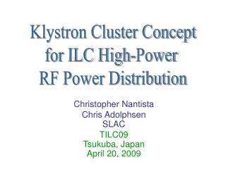 Christopher Nantista Chris Adolphsen SLAC TILC09 Tsukuba, Japan April 20, 2009