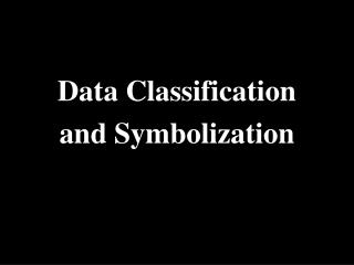 Data Classification and Symbolization