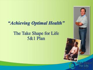 """Achieving Optimal Health"" The Take Shape for Life 5&1 Plan"