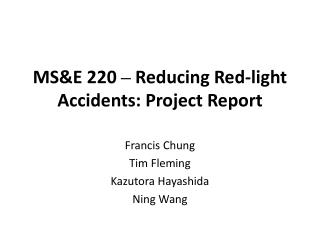 MS&E 220  –  Reducing Red-light Accidents: Project Report