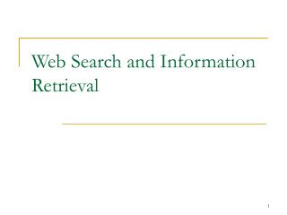 Web Search and Information Retrieval