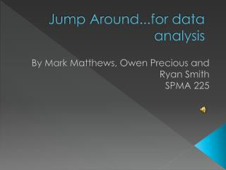 Jump Around...for data analysis