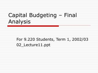 Capital Budgeting – Final Analysis