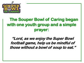 The Souper Bowl of Caring began with one youth group and a simple prayer: