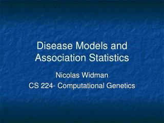 Disease Models and Association Statistics