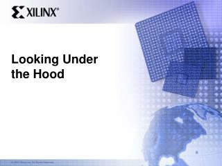 Looking Under  the Hood