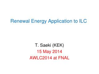 Renewal Energy Application to ILC