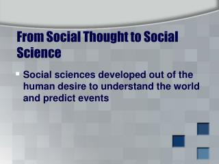 From Social Thought to Social Science