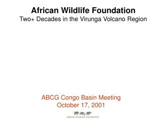 African Wildlife Foundation Two+ Decades in the Virunga Volcano Region