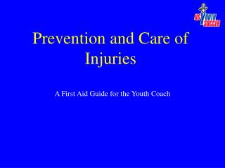 Prevention and Care of Injuries