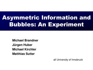 Asymmetric Information and Bubbles: An Experiment