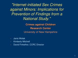 Crimes against Children  Research Center University of New Hampshire Janis Wolak Kimberly Mitchell