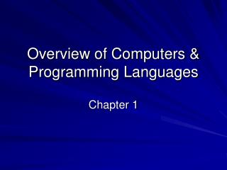 Overview of Computers & Programming Languages