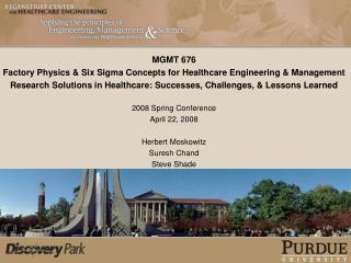 MGMT 676 Factory Physics  Six Sigma Concepts for Healthcare Engineering  Management Research Solutions in Healthcare: Su