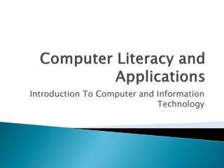 Computer Literacy and Applications