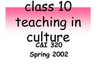 class 10 teaching in culture