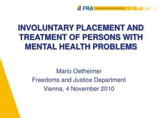 INVOLUNTARY PLACEMENT AND TREATMENT OF PERSONS WITH MENTAL HEALTH PROBLEMS
