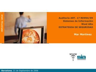 Auditoría ART. 17 RD994/99 Sistemas de Información  Nivel Alto ESTRATEGIA DE SEGURIDAD