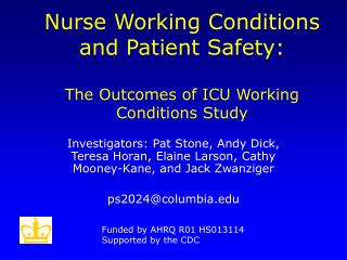 Nurse Working Conditions and Patient Safety:  The Outcomes of ICU Working Conditions Study