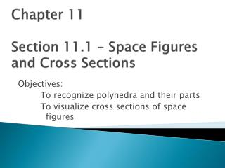 Chapter 11 Section 11.1 – Space Figures and Cross Sections