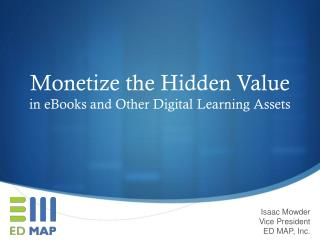 Monetize the Hidden Value  in eBooks and Other Digital Learning Assets
