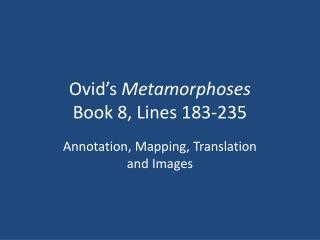 Ovid's  Metamorphoses Book 8, Lines 183-235