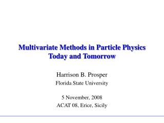 Multivariate Methods in Particle Physics Today and Tomorrow