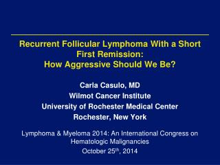 Recurrent Follicular Lymphoma  With a Short First Remission: How Aggressive Should We Be?